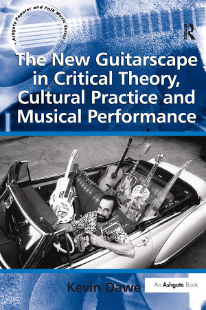 The New Guitarscape in Critical Theory  Cultural Practice and Musical Performance