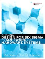 Applying Design for Six Sigma to Software and Hardware Systems PDF