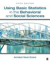 Using Basic Statistics in the Behavioral and Social Sciences PDF