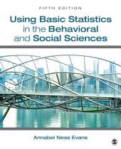 Using Basic Statistics in the Behavioral and Social Sciences: Edition 5