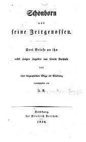 Schönborn und seine Zeitgenossen: drei Briefe an ihn nebst einigen Zugaben aus seinem Nachlass und einer biographischen Skizze als Einleitung