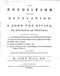 An Exposition Of The Revelation Of S John The Divine Both Doctrinal And Practical Illustrated And Confirmed From The Most Ancient Jewish Writings By John Gill With The Text  Book PDF
