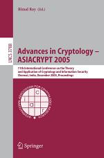 Advances in Cryptology – ASIACRYPT 2005