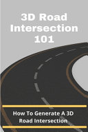 3D Road Intersection 101