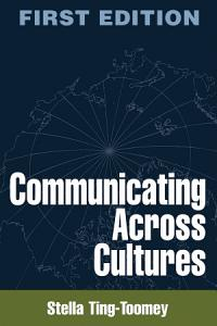 Communicating Across Cultures  First Edition