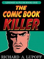 The Comic Book Killer: The Lindsey & Plum Detective Series, Book One