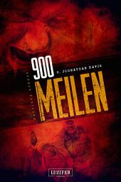 900 MEILEN: Horror, Zombie, Thriller, Bestseller, Endzeit, Apokalypse, Pandemie, Dystopie