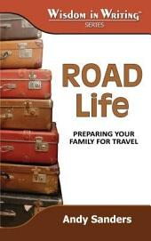 Road Life: Preparing Your Family for Travel