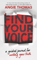 Find Your Voice  a Guided Journal for Writing Your Truth with Angie Thomas Book