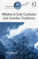 Wisdom in Early Confucian and Israelite Traditions PDF