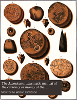 The American Numismatic Manual of the Currency of Money of the Aborigines