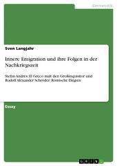Innere Emigration und ihre Folgen in der Nachkriegszeit: Stefan Andres: El Greco malt den Großinquisitor und Rudolf Alexander Schröder: Römische Elegien