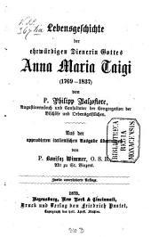 Lebensgeschichte der ehrwürdigen Dienerin Gottes Anna Maria Taigi: (1769 - 1837)