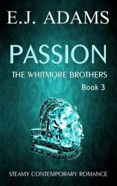 Passion: The Whitmore Brothers Book 3