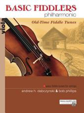 Basic Fiddlers Philharmonic: Old-Time Fiddle Tunes: For Viola