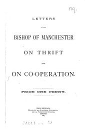 Letters to the bishop of Manchester on thrift and co-operation [signed H.B. Wilkinson and R. Dixon. With a reply by the bishop].