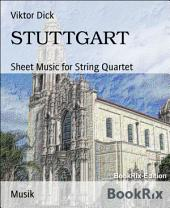 STUTTGART: Sheet Music for String Quartet