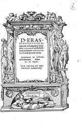 D. Erasmi Roterodami Paraphrasis in Euangelium secundum Ioannem: ad illustrissimum principem Ferdinandvm, nunc primum excusa