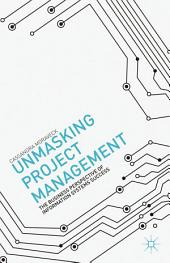 Unmasking Project Management: The Business Perspective of Information Systems Success