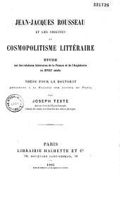 Jean-Jacques Rousseau et les origines du cosmopolitisme littéraire: étude sur les relations littéraires de la France et de l'Angleterre au XVIIIe siècle