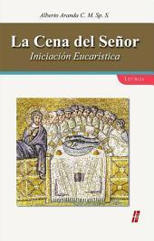 La Cena del Señor: Iniciación Eucarística