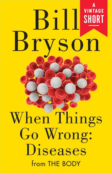 Download When Things Go Wrong  Diseases Book