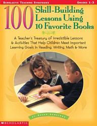100 Skill Building Lessons Using 10 Favorite Books Book PDF