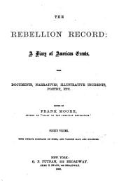 The Rebellion Record: A Diary of American Events, with Documents, Narratives, Illustrative Incidents, Poetry, Etc, Volume 4