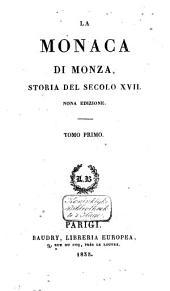 La Monaca di Monza, storia del secolo XVII: Volume 1
