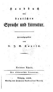 Handbuch der altdeutschen Sprache und Literatur von ältesten Zeit bis gegen die Mitte des achtzehnten Jahrhunderts: Volume 3