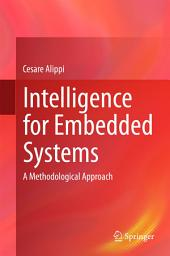 Intelligence for Embedded Systems: A Methodological Approach