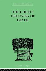 The Child S Discovery Of Death Book PDF