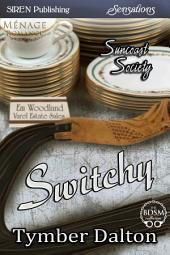 Switchy [Suncoast Society]