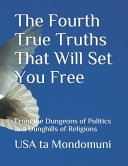 The Fourth True Truths That Will Set You Free