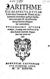Arithmeticae Specvlativae Libri duo ... ab innumeris erroribus ... emendati
