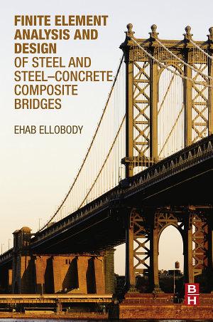 Finite Element Analysis and Design of Steel and Steel   Concrete Composite Bridges