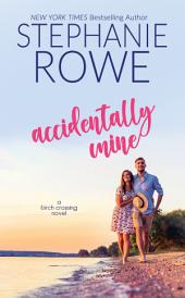 Accidentally Mine (A Birch Crossing Novel)