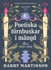 Poetiska törnbuskar i mängd: Brev 1929-1949