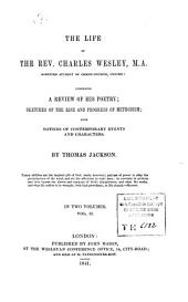 The Life of the Rev. Charles Wesley: Comprising a Review of His Poetry : Sketches of the Rise and Progress of Methodism : with Notices of Contemporary Events and Characters, Volume 2