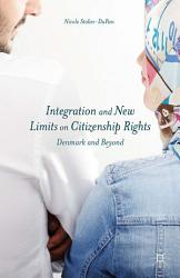 Integration And New Limits On Citizenship Rights Book PDF