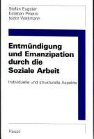 Entm  ndigung und Emanzipation durch die soziale Arbeit PDF