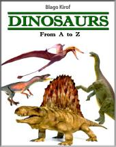 Dinosaurs: From a to Z