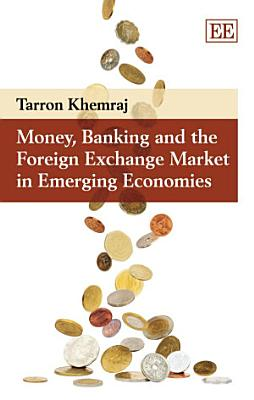 Money  Banking and the Foreign Exchange Market in Emerging Economies