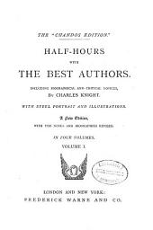 Half-hours with the Best Authors: Including Biographical and Critical Notices, Volume 1