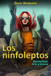 Los ninfoleptos, Bipolaridad: Arte y Locura