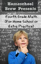 Fourth Grade Math: For Home School or Extra Practice