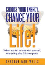 Choose Your Energy: Change Your Life!