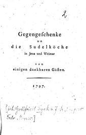 Gegengeschenke an die Sudelköche in Jena und Weimar von einigen dankbaren Gästen