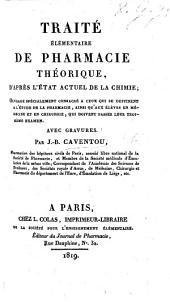 Traité élémentaire de pharmacie théorique: d'après l'état actuel de la chimie