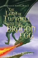 The Land of Twydell and the Dragon Egg